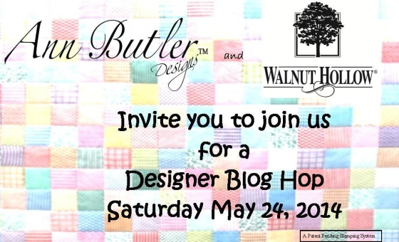 Blog Hop Banner Walnut Hollow Ann Butler Designs May 2014