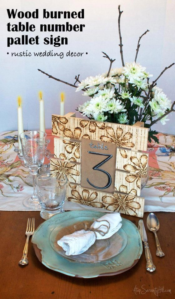 Wood burned table number pallet sign from Walnut Hollow • AtopSerenityHill.com #wedding #rustic #woodburning