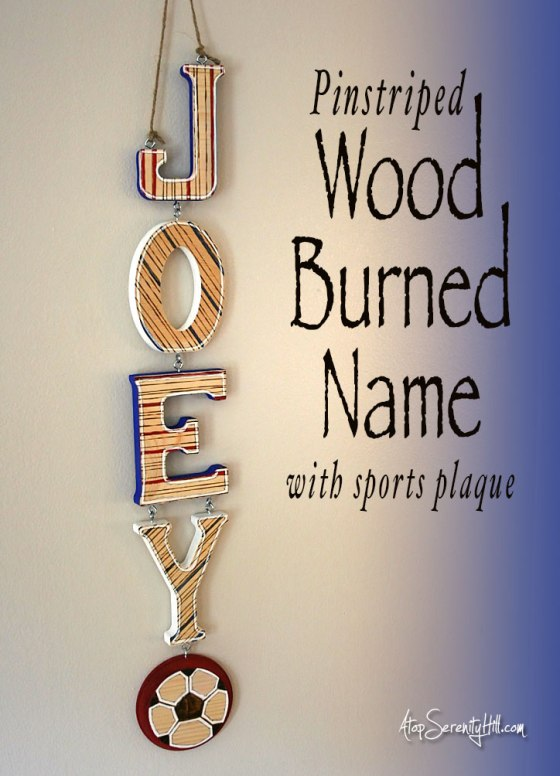 Pinstriped wood burned name sign with sports plaque from Walnut Hollow • AtopSerenityHill.com #woodburning #personalize #soccer