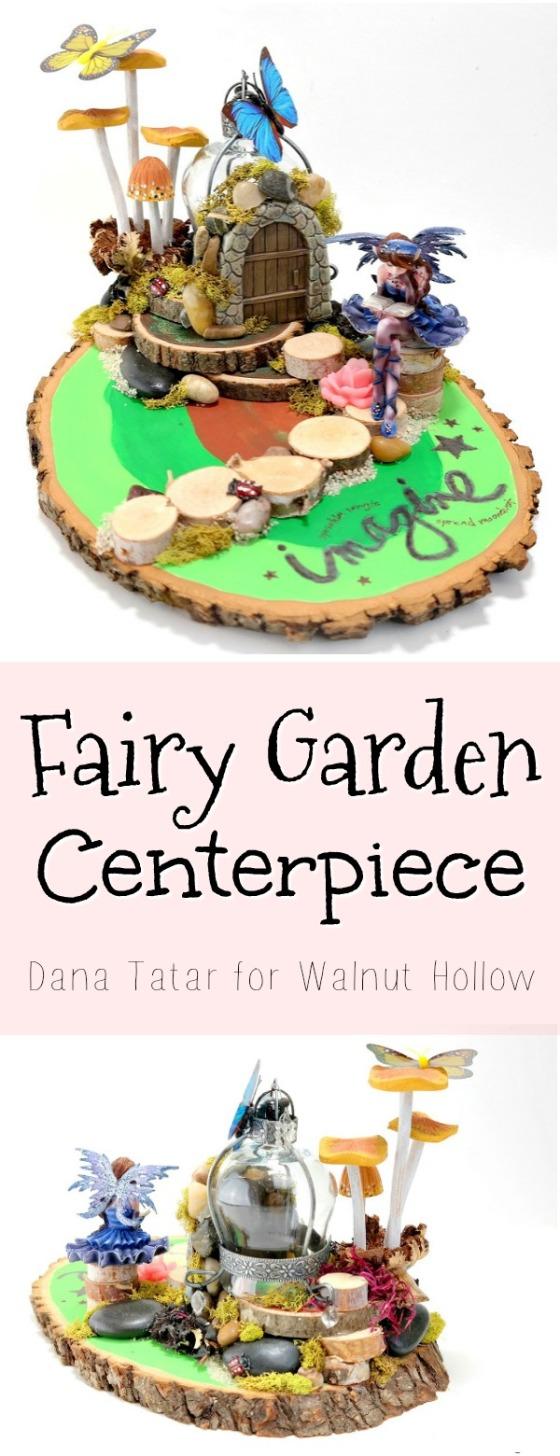 Fairy Garden Centerpiece Tutorial by Dana Tatar for Walnut Hollow