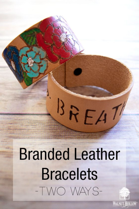 Use the Walnut Hollow Leather branding tool to make beautiful leather bracelets two ways #walnuthollow #leather #leatherbranding