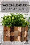 Make a beautiful multi-texture Woven Leather Wood Mini Crate with Walnut Hollow #leather #crate