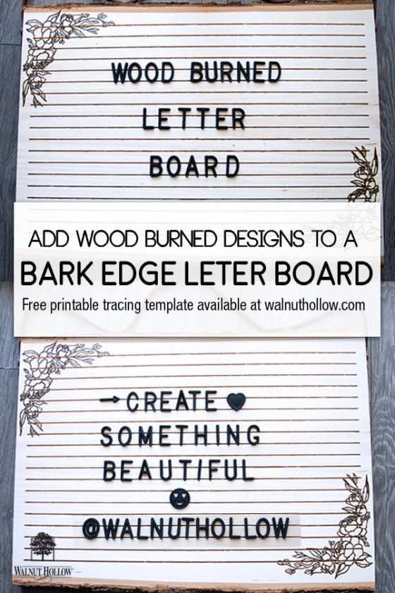 Add a simple floral design to the gorgeous Walnut Hollow Bark Edge Letter Board for a beautiful, on trend, message center!